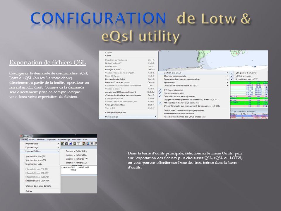 Exportation de fichiers QSL Configurez la demande de confirmation eQsl, Lotw ou QSL (ou les 3 a votre choix) directement a partir de la fenêtre operat