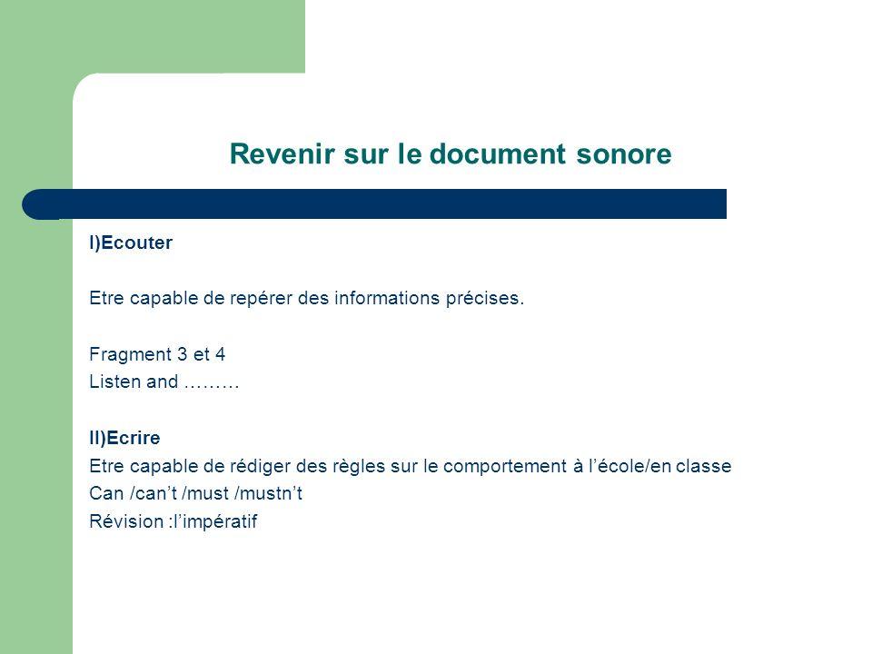 Revenir sur le document sonore I)Ecouter Etre capable de repérer des informations précises.