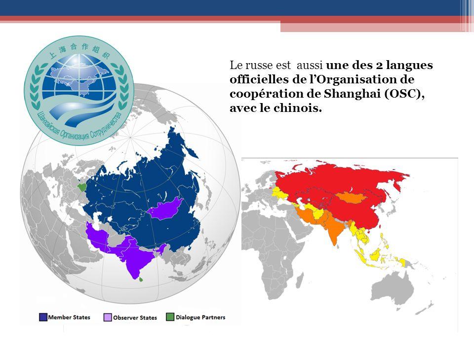 Le russe est aussi une des 2 langues officielles de lOrganisation de coopération de Shanghai (OSC), avec le chinois.