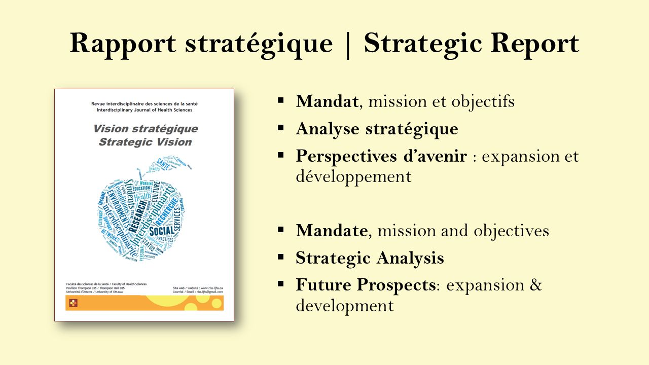 Mandat, mission et objectifs Analyse stratégique Perspectives davenir : expansion et développement Mandate, mission and objectives Strategic Analysis Future Prospects : expansion & development Rapport stratégique | Strategic Report