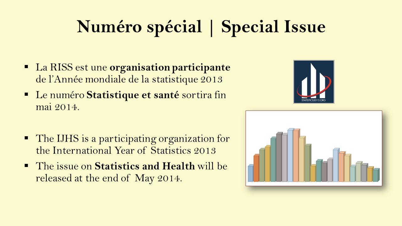 Numéro spécial | Special Issue La RISS est une organisation participante de lAnnée mondiale de la statistique 2013 Le numéro Statistique et santé sort