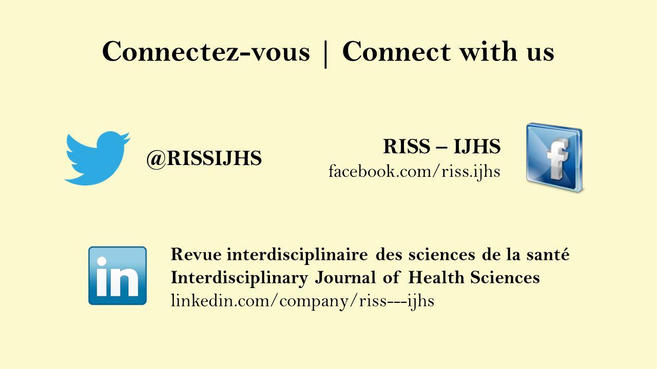 Connectez-vous | Connect with us @RISSIJHS RISS – IJHS facebook.com/riss.ijhs Revue interdisciplinaire des sciences de la santé Interdisciplinary Jour