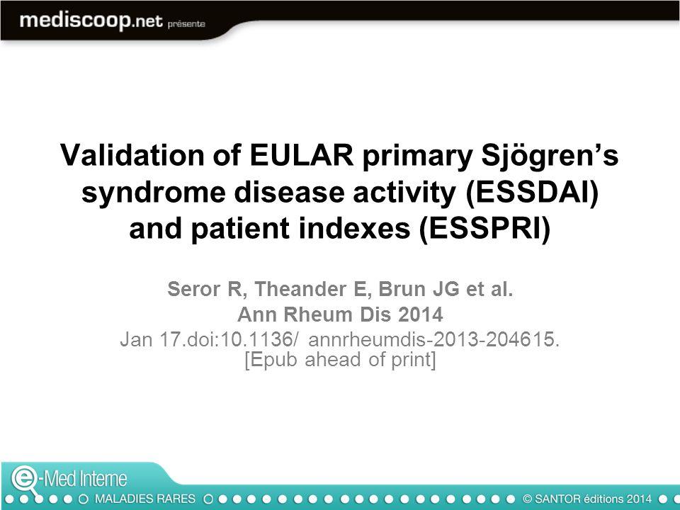 Dans le score visant à évaluer lactivité de la maladie European League Against Rheumatism (EULAR) Sjögrens syndrome patient reported index (ESSPRI), quels sont les 3 critères retenus dans lévaluation .