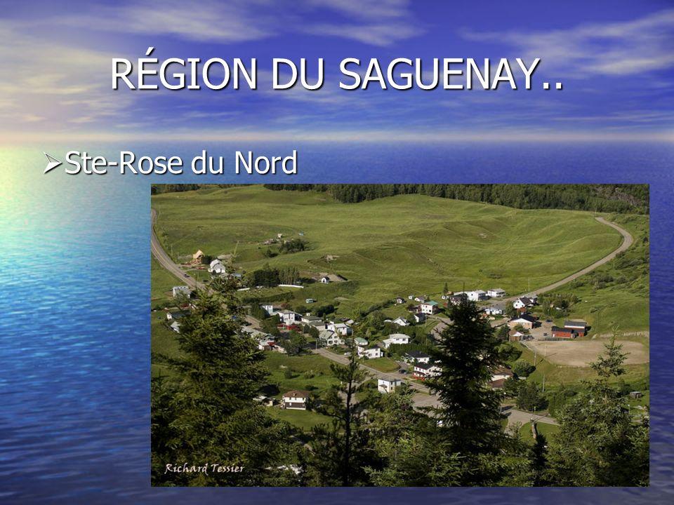 RÉGION DU SAGUENAY.. Ste-Rose du Nord Ste-Rose du Nord
