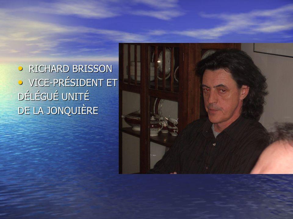 RICHARD BRISSON RICHARD BRISSON VICE-PRÉSIDENT ET VICE-PRÉSIDENT ET DÉLÉGUÉ UNITÉ DE LA JONQUIÈRE