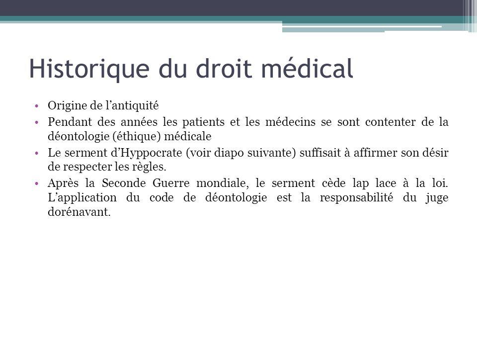 Historique du droit médical Origine de lantiquité Pendant des années les patients et les médecins se sont contenter de la déontologie (éthique) médica