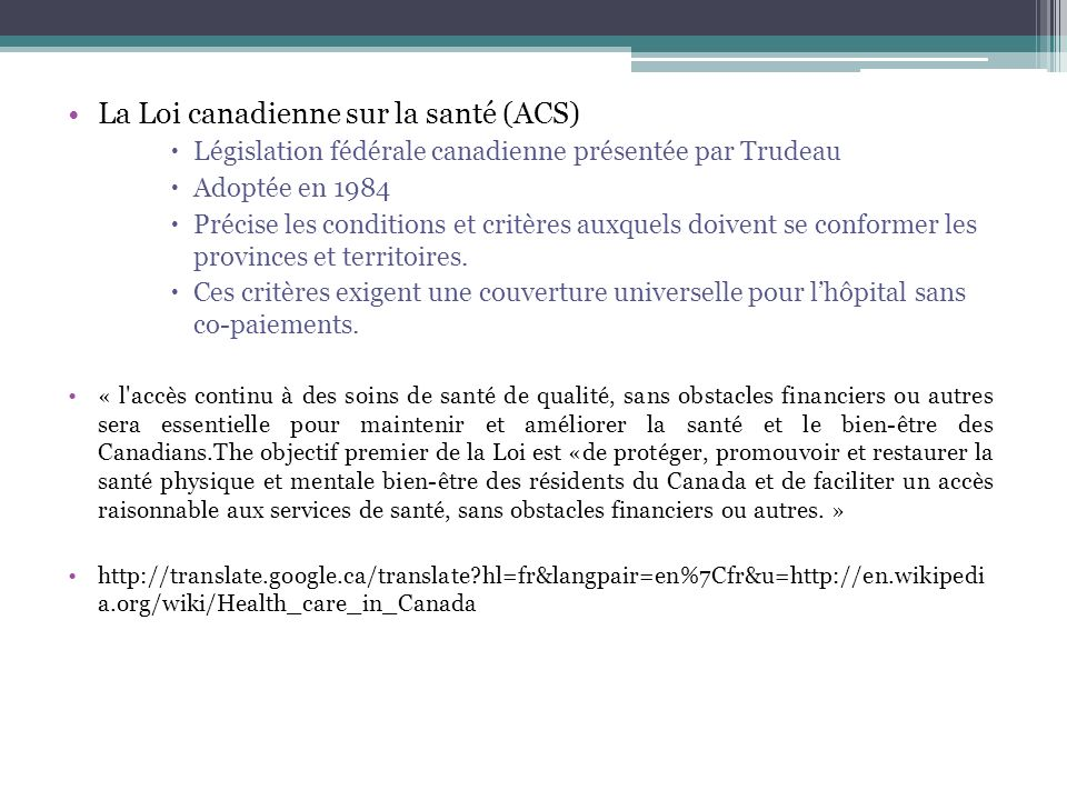 Bibliographie http://www.thecanadianencyclopedia.com/inde x.cfm?PgNm=TCE&Params=f1ARTf0005198http://www.thecanadianencyclopedia.com/inde x.cfm?PgNm=TCE&Params=f1ARTf0005198 http://sos-net.eu.org/medical/ Ellen Picard et Gerald Robertson, Legal Liability of Doctors and Hospitals in Canada (3 e édition, 1996).