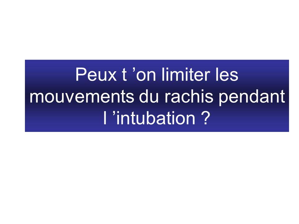 Peux t on limiter les mouvements du rachis pendant l intubation ?