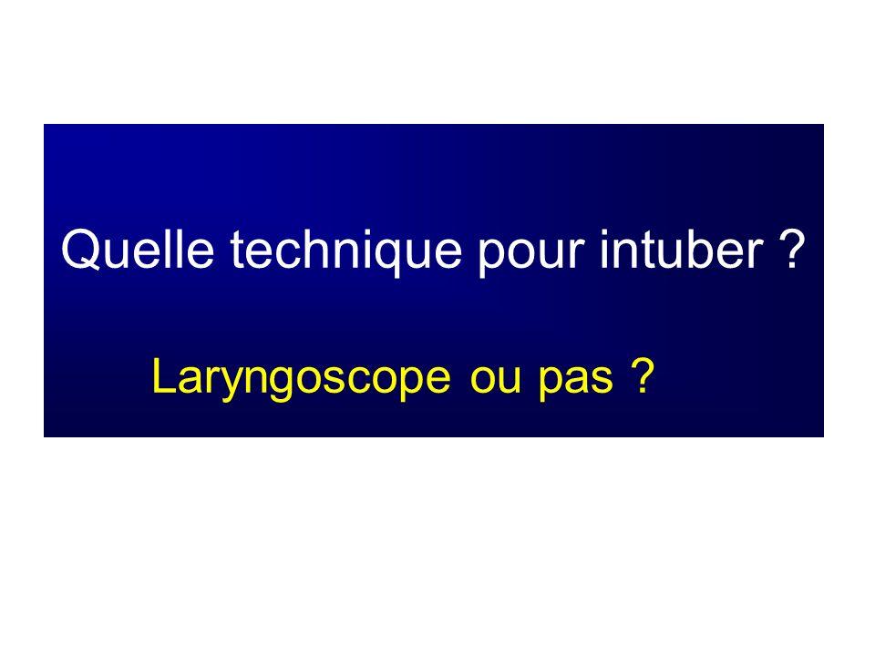 Quelle technique pour intuber ? Laryngoscope ou pas ?