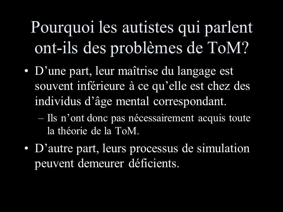 Pourquoi les autistes qui parlent ont-ils des problèmes de ToM.