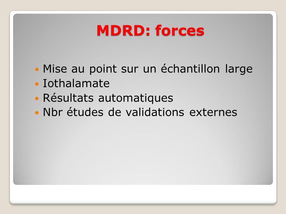 MDRD: forces Mise au point sur un échantillon large Iothalamate Résultats automatiques Nbr études de validations externes