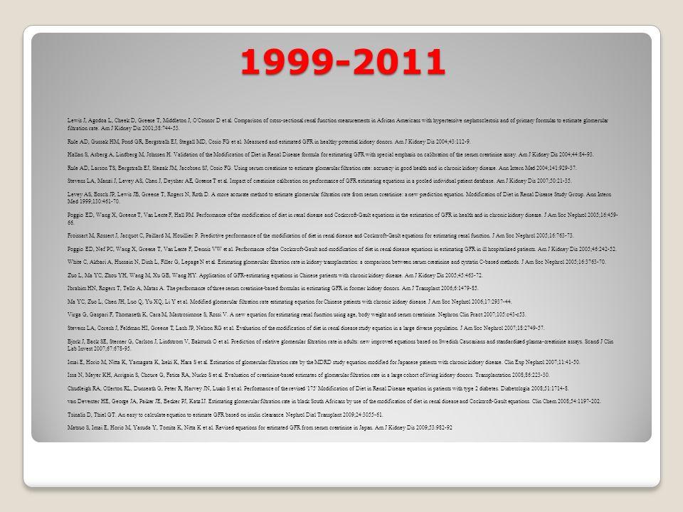 1999-2011 Lewis J, Agodoa L, Cheek D, Greene T, Middleton J, O Connor D et al.
