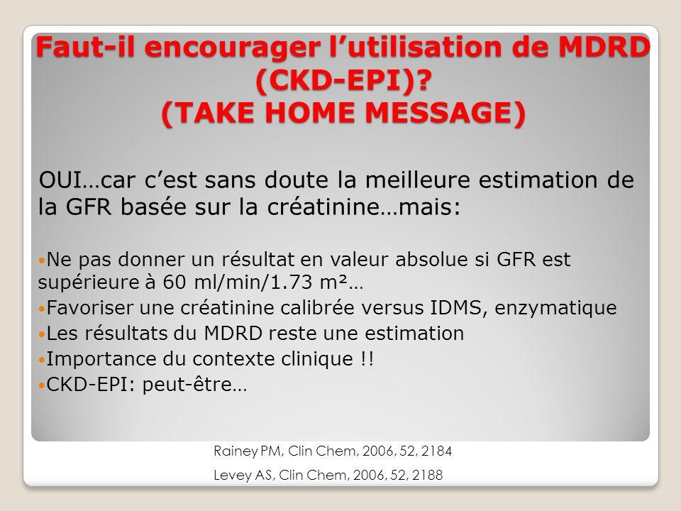 Faut-il encourager lutilisation de MDRD (CKD-EPI).
