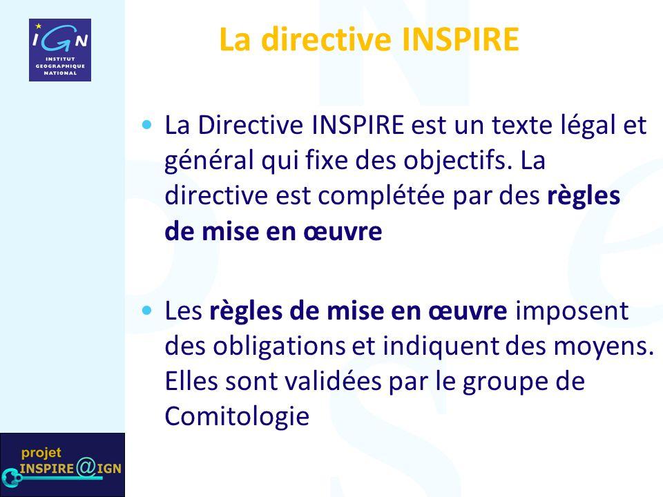 La Directive INSPIRE est un texte légal et général qui fixe des objectifs.