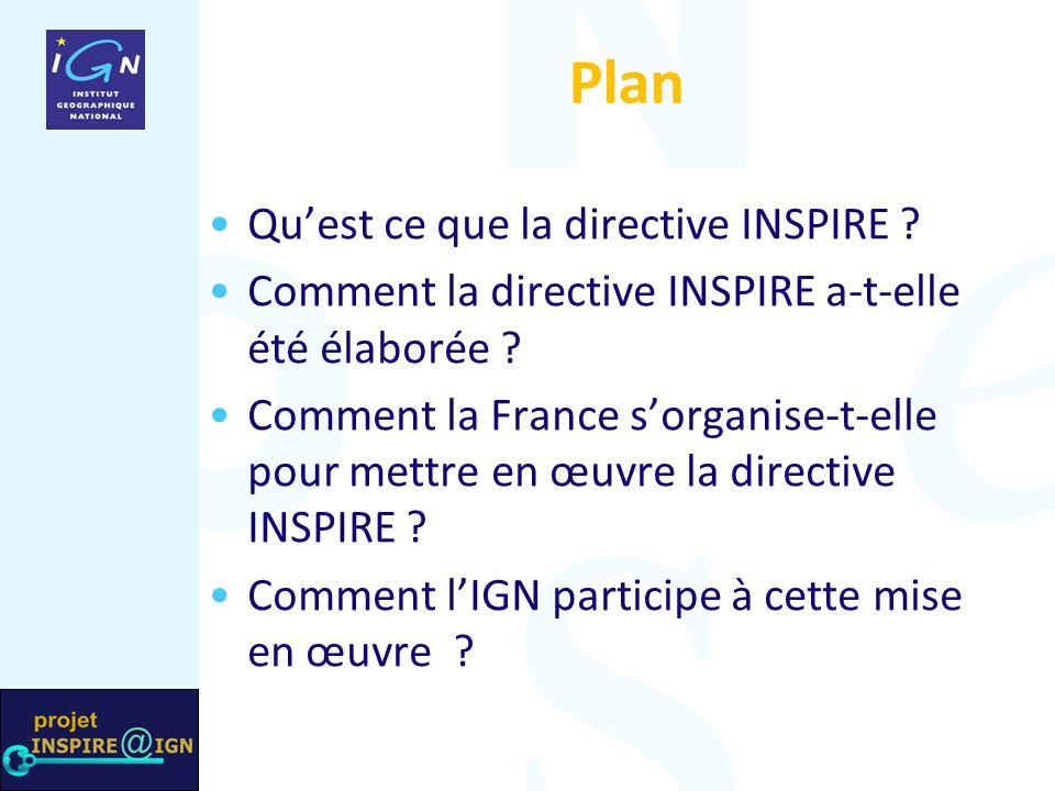 Plan Quest ce que la directive INSPIRE . Comment la directive INSPIRE a-t-elle été élaborée .