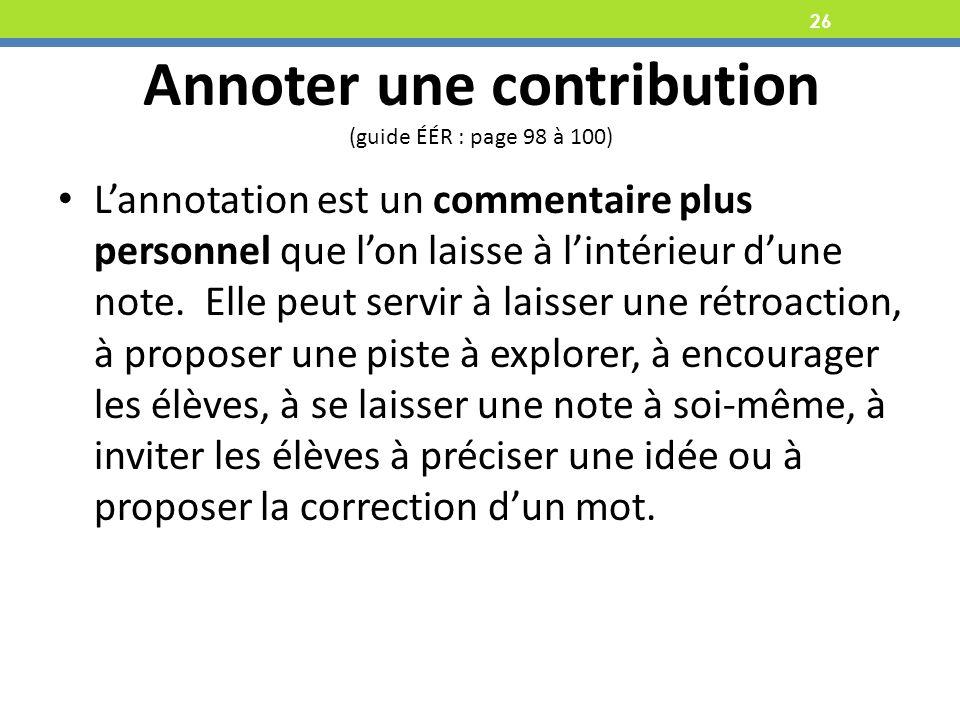 26 Lannotation est un commentaire plus personnel que lon laisse à lintérieur dune note.