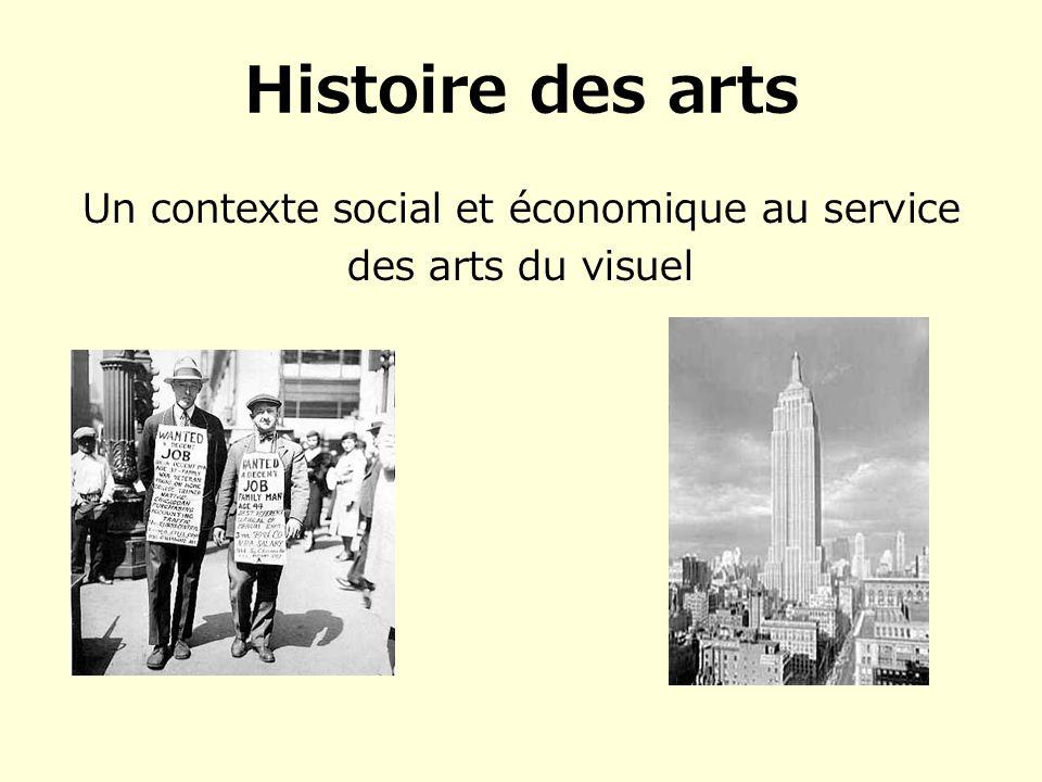Histoire des arts Un contexte social et économique au service des arts du visuel