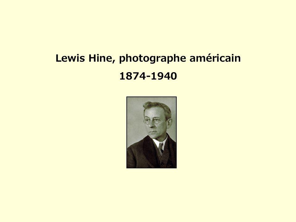 Lewis Hine, photographe américain 1874-1940