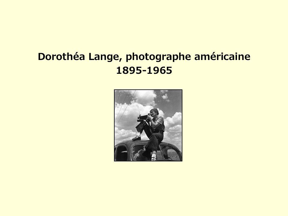 Dorothéa Lange, photographe américaine 1895-1965