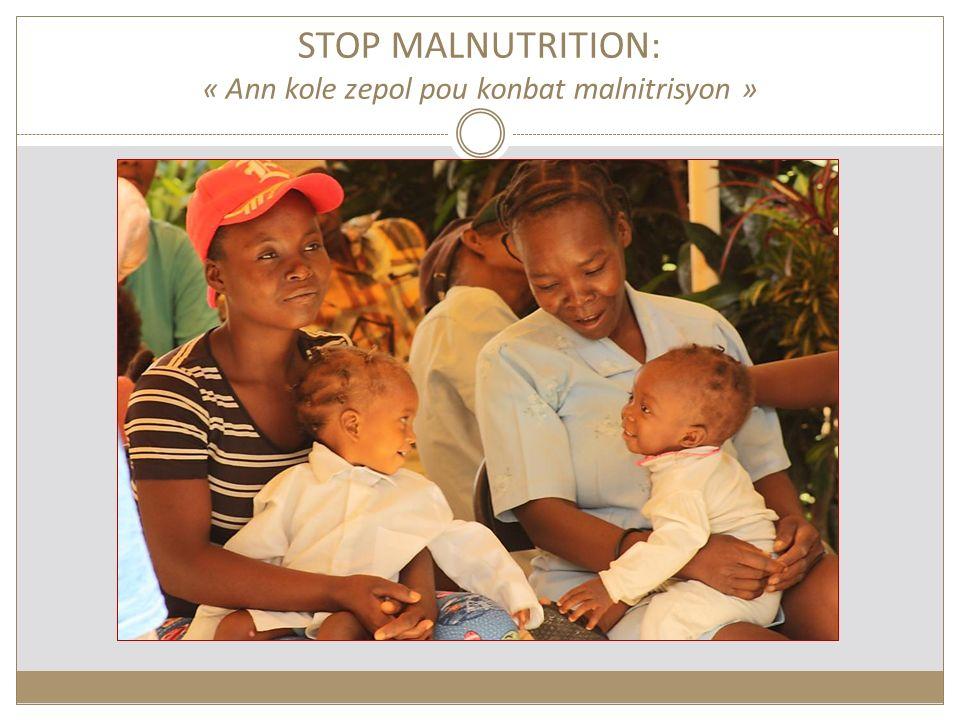 STOP MALNUTRITION: « Ann kole zepol pou konbat malnitrisyon »