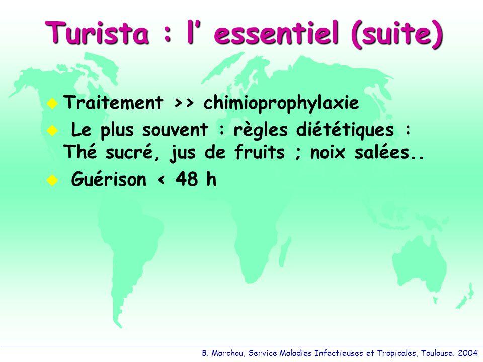 B. Marchou, Service Maladies Infectieuses et Tropicales, Toulouse. 2004 Traitement >> chimioprophylaxie Le plus souvent : règles diététiques : Thé suc
