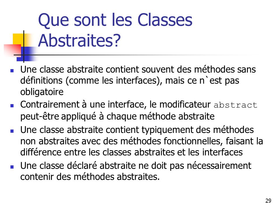 29 Que sont les Classes Abstraites.