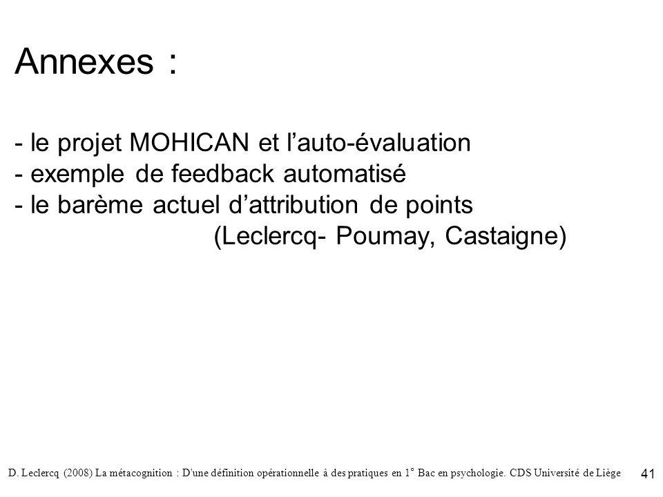 D. Leclercq (2008) La métacognition : D'une définition opérationnelle à des pratiques en 1° Bac en psychologie. CDS Université de Liège 41 Annexes : -