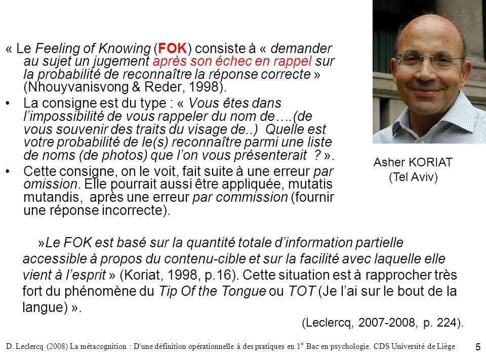 D. Leclercq (2008) La métacognition : D'une définition opérationnelle à des pratiques en 1° Bac en psychologie. CDS Université de Liège 5 « Le Feeling