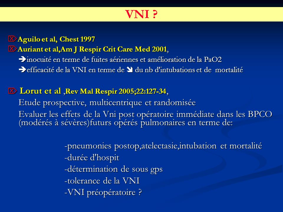VNI ? Aguilo et al, Chest 1997 Aguilo et al, Chest 1997 Auriant et al,Am J Respir Crit Care Med 2001, Auriant et al,Am J Respir Crit Care Med 2001, in