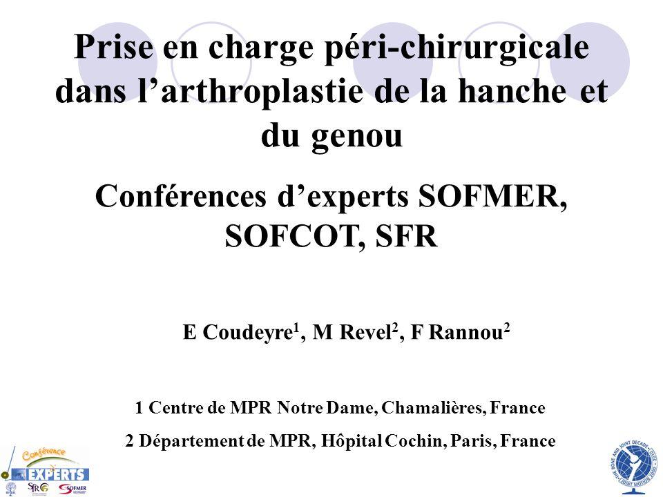 Prise en charge péri-chirurgicale dans larthroplastie de la hanche et du genou Conférences dexperts SOFMER, SOFCOT, SFR E Coudeyre 1, M Revel 2, F Ran