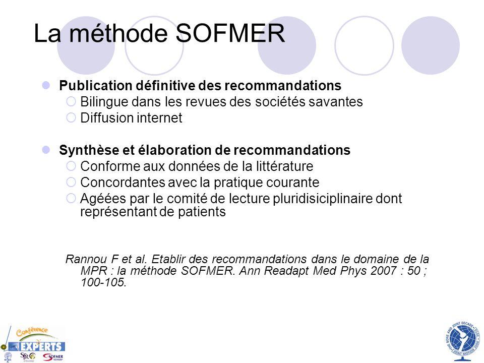 La méthode SOFMER Publication définitive des recommandations Bilingue dans les revues des sociétés savantes Diffusion internet Synthèse et élaboration
