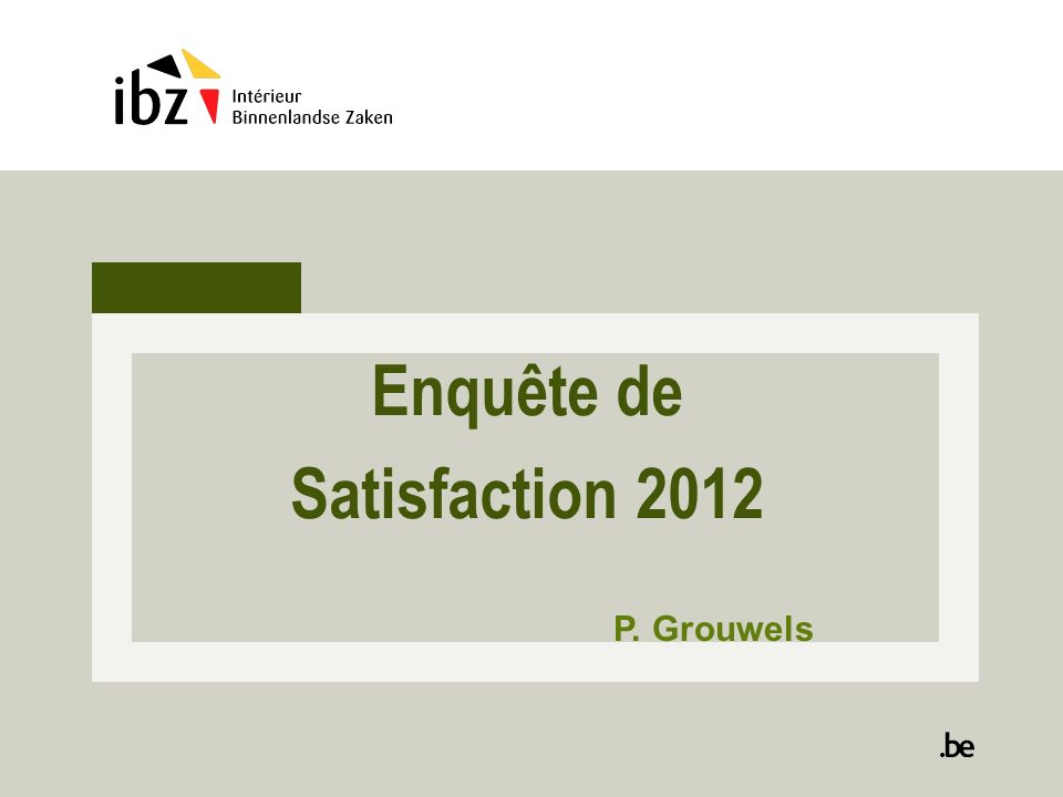Enquête de Satisfaction 2012 P. Grouwels