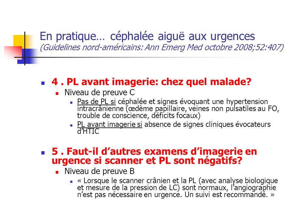 En pratique… céphalée aiguë aux urgences (Guidelines nord-américains: Ann Emerg Med octobre 2008;52:407) 4.