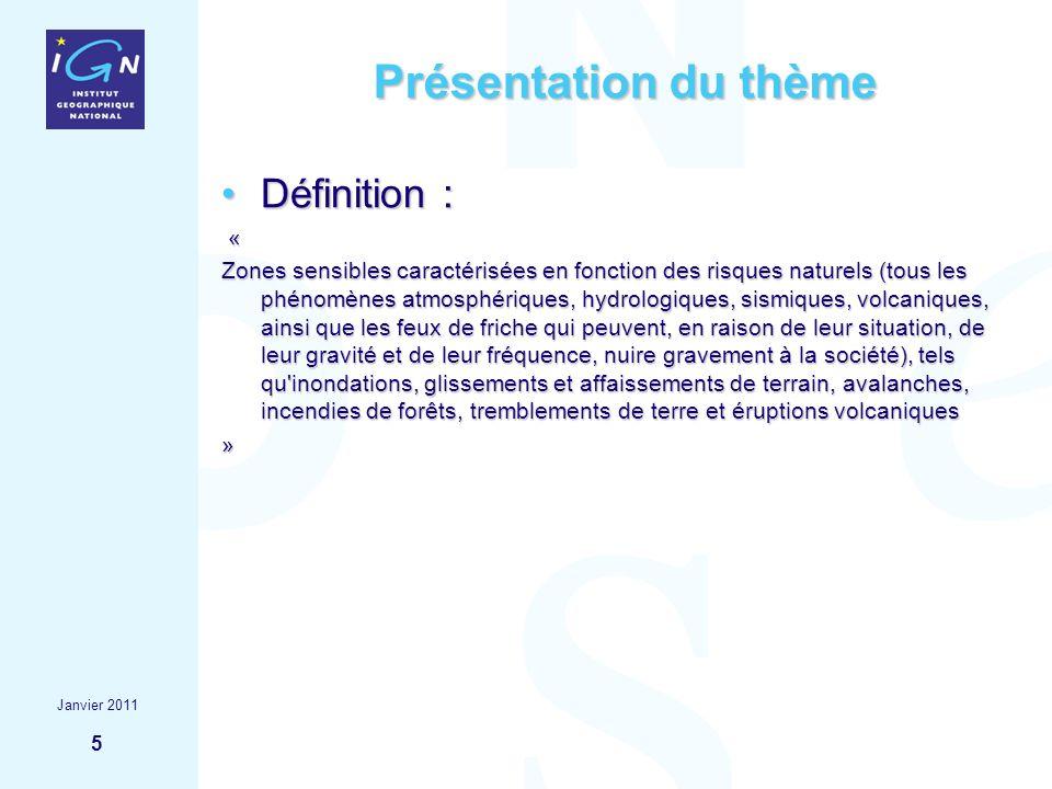 5 Présentation du thème Définition :Définition : « Zones sensibles caractérisées en fonction des risques naturels (tous les phénomènes atmosphériques,