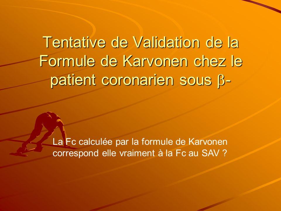Tentative de Validation de la Formule de Karvonen chez le patient coronarien sous - La Fc calculée par la formule de Karvonen correspond elle vraiment