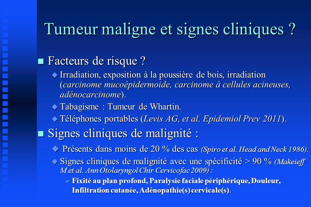 Tumeur maligne et signes cliniques ? n Facteurs de risque ? u Irradiation, exposition à la poussière de bois, irradiation (carcinome mucoépidermoide,