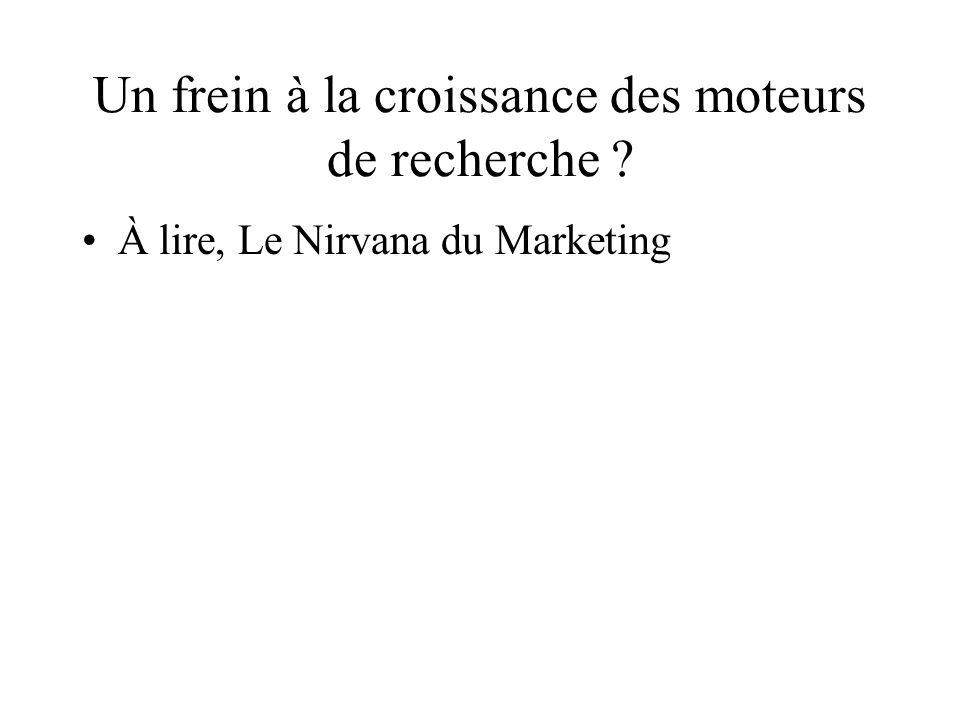 Un frein à la croissance des moteurs de recherche À lire, Le Nirvana du Marketing