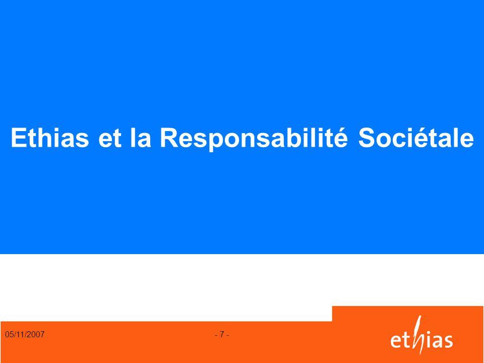 05/11/2007 - 7 - Ethias et la Responsabilité Sociétale