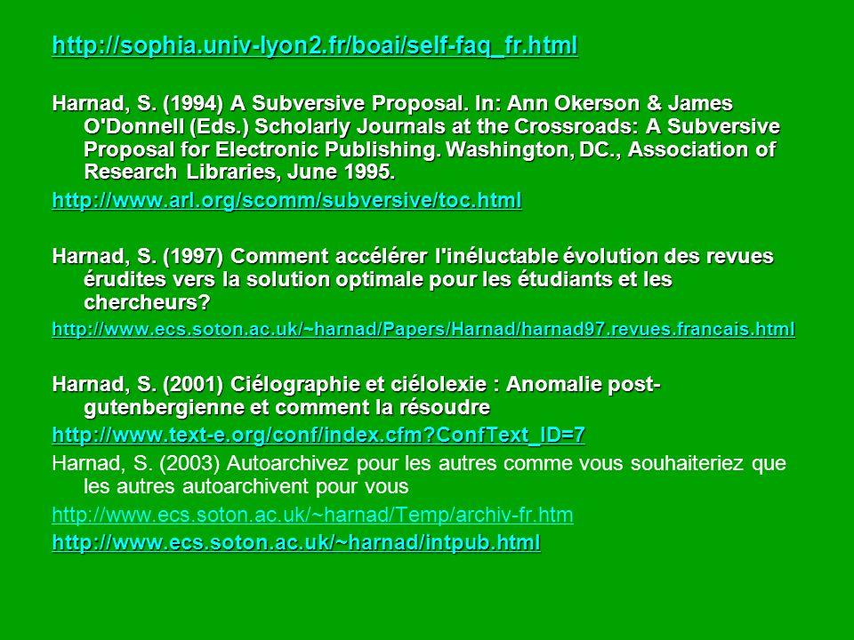 http://sophia.univ-lyon2.fr/boai/self-faq_fr.html Harnad, S. (1994) A Subversive Proposal. In: Ann Okerson & James O'Donnell (Eds.) Scholarly Journals