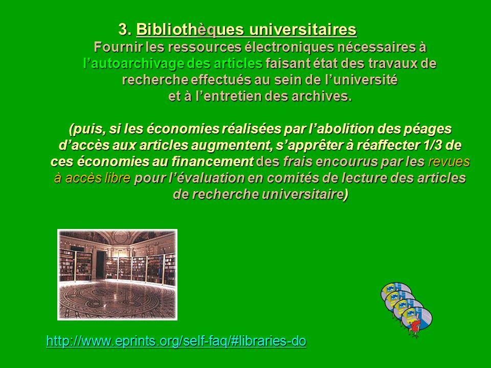 3. Bibliothèques universitaires Fournir les ressources électroniques nécessaires à lautoarchivage des articles faisant état des travaux de recherche e