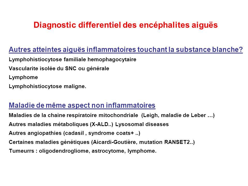 Diagnostic differentiel des encéphalites aiguës Autres atteintes aiguës inflammatoires touchant la substance blanche? Lymphohistiocytose familiale hem