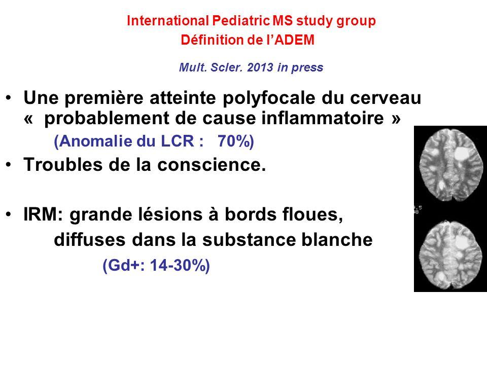 ADEM : clinique initiale Infection dans le mois précédent : 57% Atteintes du tronc cérébrale : 48% Névrite optique associée : 10% Crises convulsives associées : 28%