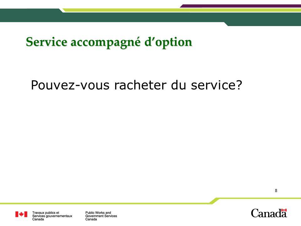9 Types de service accompagné doption Service antérieur dans la fonction publique (LPFP) Non cotisable Cotisable Temps partiel Périodes non rachetées de congé non payé Service dans les Forces canadiennes ou la GRC Non cotisable Cotisable Service dans la Réserve