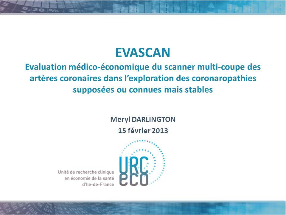 EVASCAN Evaluation médico-économique du scanner multi-coupe des artères coronaires dans lexploration des coronaropathies supposées ou connues mais sta