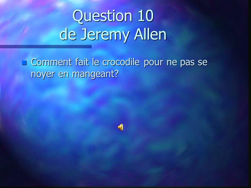 Question 9 de Julien Ménard n Les 5 grands lacs du Canada sont: n Supérieur, Michigan, Huron, Érié et _______.