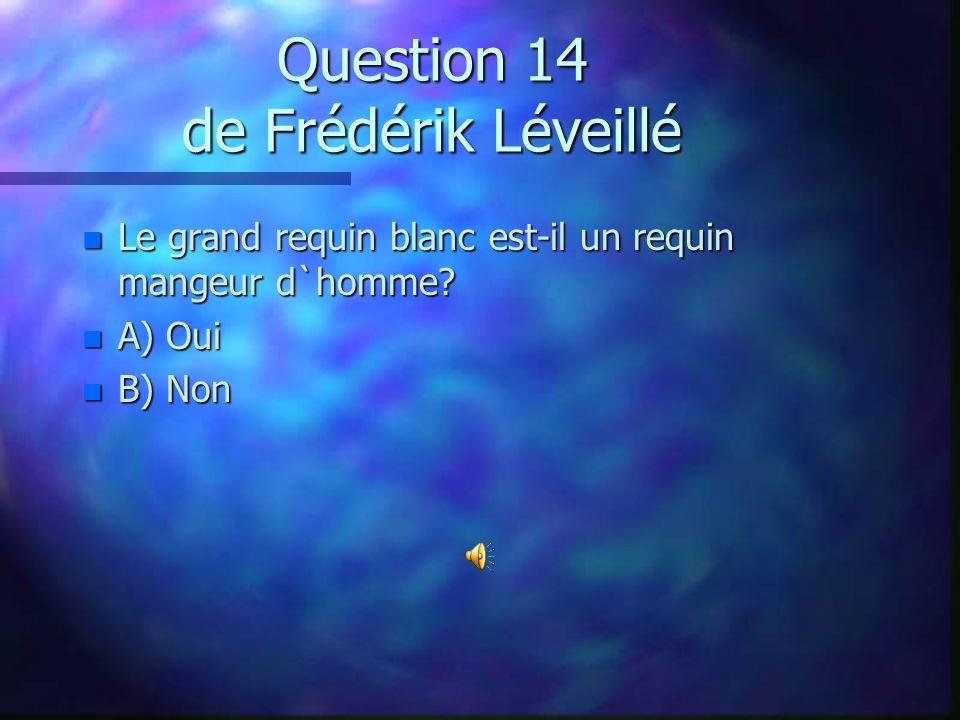 Question 13 de Majorie Hallé n Quel est le plus grand des océans? n A) Atlantique n B) Indien n C) Pacifique