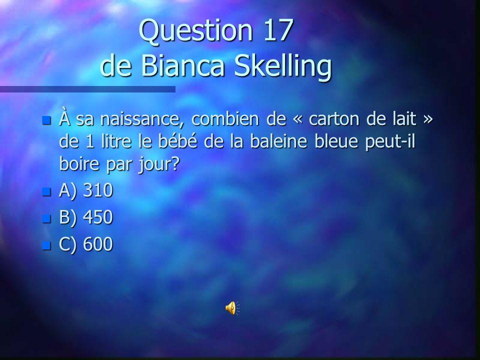 Question 16 de Bastien Sauvé n La méduse ne possède pas de cerveau? n A) Vrai n B) Faux