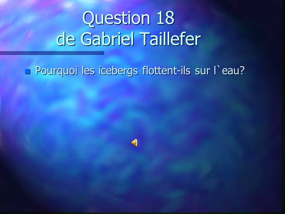 Question 17 de Bianca Skelling n À sa naissance, combien de « carton de lait » de 1 litre le bébé de la baleine bleue peut-il boire par jour? n A) 310