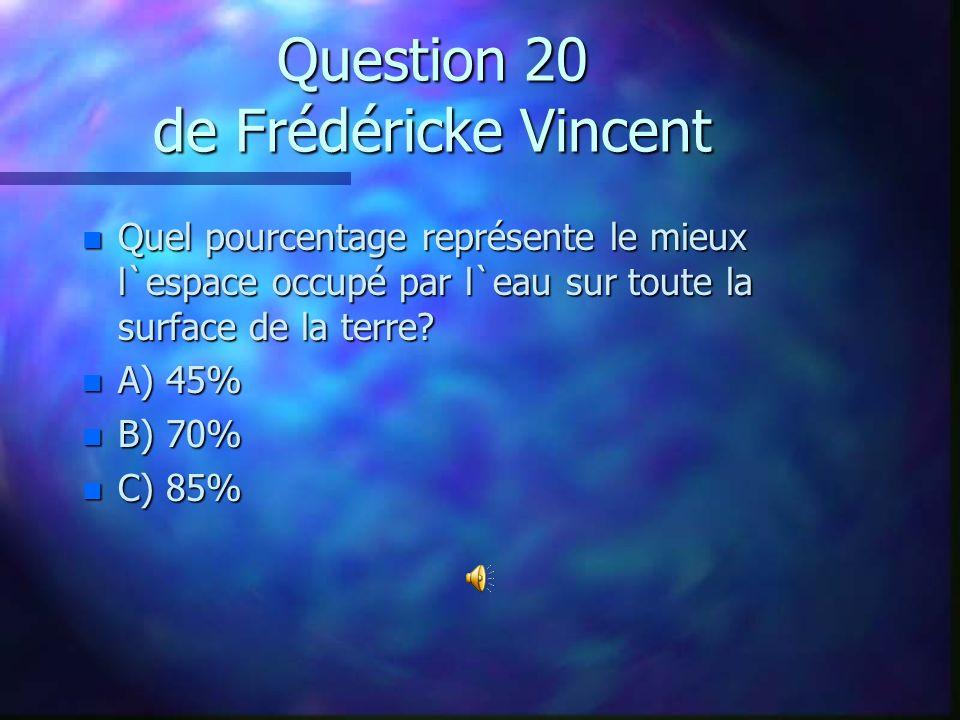 Question 19 de Geremy Trudel n Nommez une espèce vivante que l`on retrouve dans le fleuve St-Laurent: