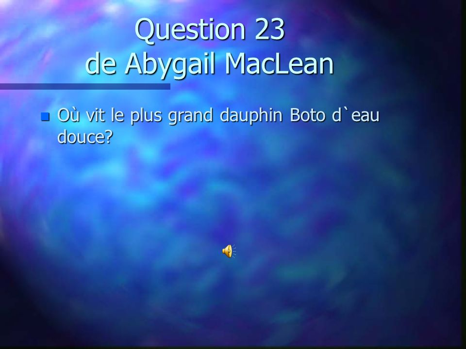 Question 22 de Samy-Joe Bissonnette_Chapadeau n Où se situe le triangle des Bermudes? n A) Dans l`océan Atlantique n B) Dans l`océan Arctique n C) Dan